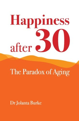 Happiness after 30: The paradox of aging