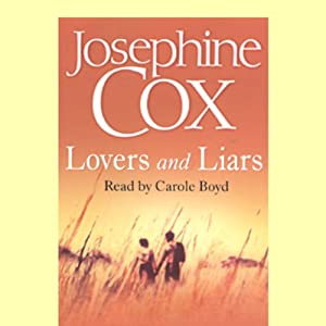 Lovers and Liars | [Josephine Cox]
