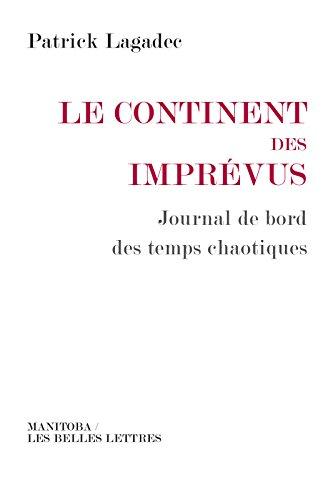 Le Continent des imprévus: Journal de bord des temps chaotiques