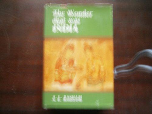 The Wonder That Was India: A Survey of the History and Culture of the Indian Sub-Continent Before the Coming of the Musl