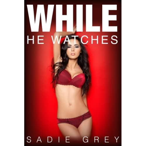 While He Watches (Interracial Cuckolding Erotica) (Hotwife Adventures ...