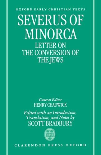 Severus of Minorca: Letter on the Conversion of the Jews (Oxford Early Christian Texts)