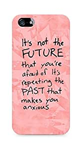 AMEZ its not the future that you are afraid of past Back Cover For Apple iPhone 5s