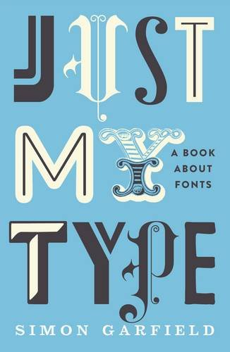"""Just My Type - A Book About Fonts"" av Simon Garfield"