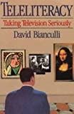 img - for Teleliteracy: Taking Television Seriously book / textbook / text book
