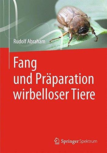 Fang und Präparation Wirbelloser Tiere (German Edition)