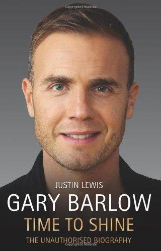 Gary Barlow - Time to Shine: The Unauthorised Biography