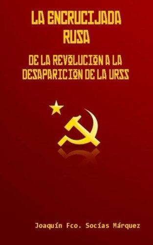 La Encrucijada Rusa: De la revolución a la desaparición de la URSS