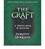 The Craft - A Witch's Book of Shadows (1567184464) by Morrison, Dorothy