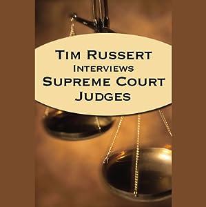 Tim Russert Interviews Supreme Court Judges (04/21/05) | []