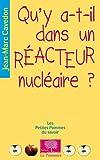 echange, troc Jean-Marc Cavedon - Qu'y-a-t'il dans un réacteur nucléaire ?