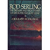 Rod Serling: The Dreams and Nightmares of Life in the Twilight Zone/a Biography