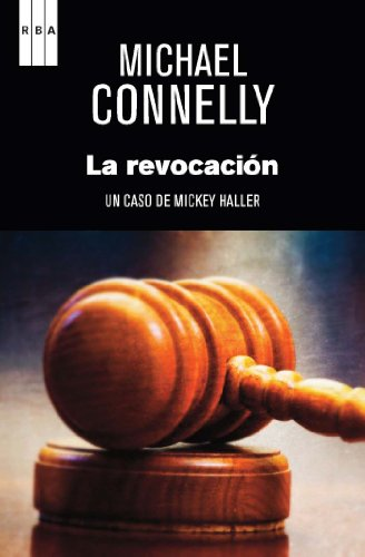 Michael Connelly - La revocación (SERIE NEGRA) (Spanish Edition)