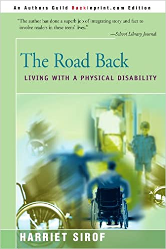 The Road Back: Living with a Physical Disability written by Harriet Sirof