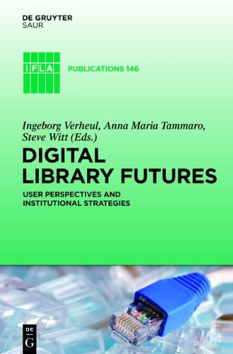 Digital Library Futures: User Perspectives and Institutional Strategies (IFLA Publications)