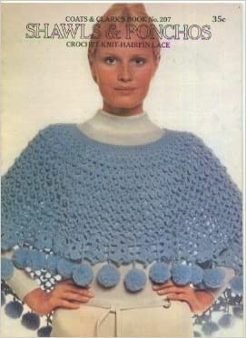 Shawls and Ponchos Crochet Knit Hairpin Lace (Coats and Clark's Book No. 207)