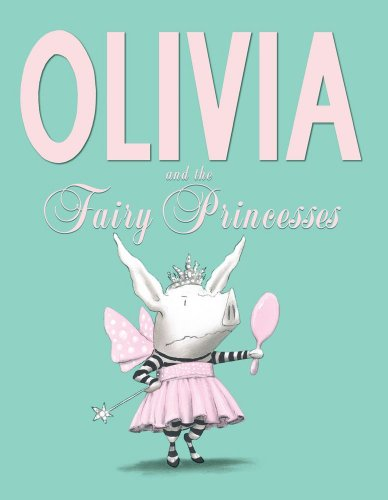 Olivia And The Fairy Princesses Harvard Book Store