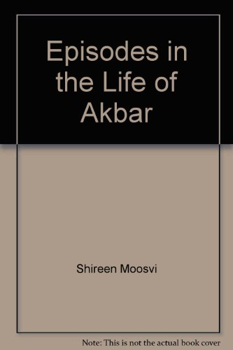 Episodes in the Life of Akbar