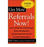 img - for Get More Referrals Now! [Paperback] [2004] (Author) Bill Cates book / textbook / text book
