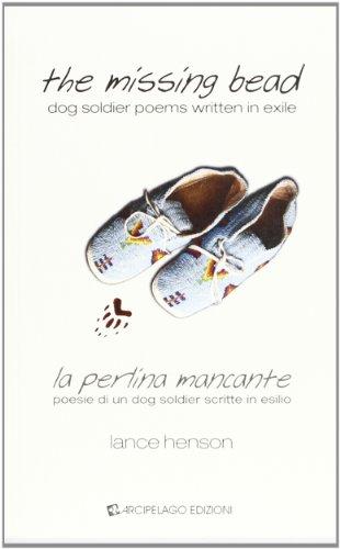 the-missing-bead-la-perlina-mancante-poesie-di-un-dog-soldier-scritte-in-esilio