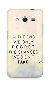 AMEZ we only regret the chances we didnt take Back Cover For Samsung Galaxy Core 2