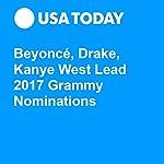 Beyoncé, Drake, Kanye West Lead 2017 Grammy Nominations | Patrick Ryan