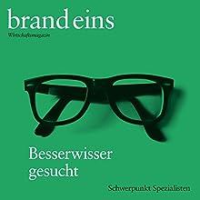 brand eins audio: Spezialisten Audiomagazin von  brand eins Gesprochen von: Michael Bideller, Nina Schürmann, Jennifer Harder-Böttcher