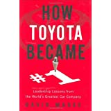 HOW TOYOTA BECAME #1: Leadership Lessons from the World's Greatest Car Companyby David Magee