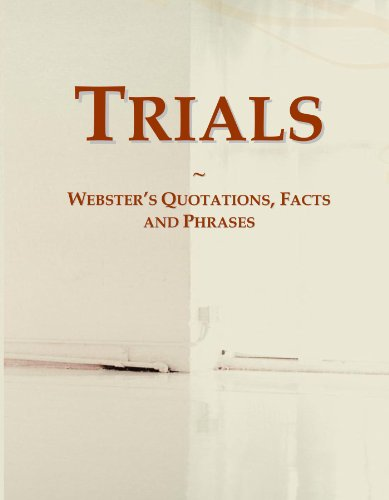 Trials: Webster's Quotations, Facts and Phrases