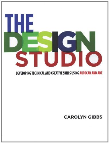 The Design Studio: Developing Technical and Creative...
