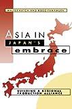 Asia in Japan's Embrace: Building a Regional Production Alliance (Cambridge Asia-Pacific Studies)