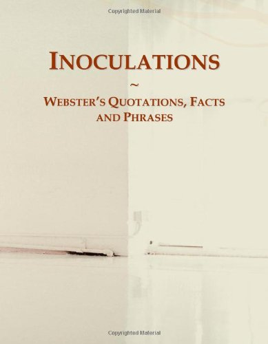 Inoculations: Webster's Quotations, Facts and Phrases