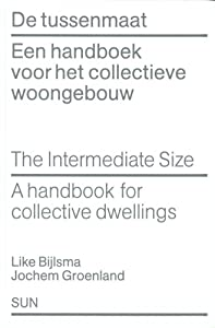 The Intermediate Size A Handbook For Collective Dwellings Jochem Groenland and Like Bijlsma