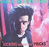 Nick Cave & The Bad Seeds Kicking against the pricks (1986)
