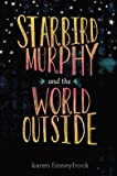 Karen Finneyfrock Starbird Murphy and the World Outside (Hardback) - Common