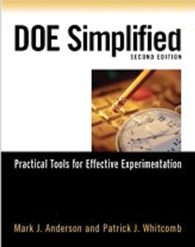 DOE Simplified: Practical Tools for Effective Experimentation, Second Edition, by Mark J. Anderson, Patrick J. Whitcomb