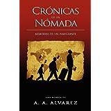 Cr�nicas de un N�mada: Memorias de un Inmigrante (Spanish Edition) ~ A. A. Alvarez