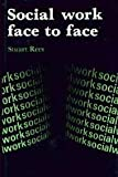 img - for Social Work Face to Face book / textbook / text book