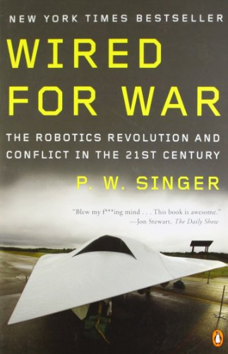 Wired for War: The Robotics Revolution and Conflict in the 21st Century from Penguin Books