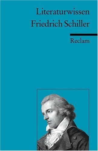 Friedrich Schiller: (Literaturwissen)