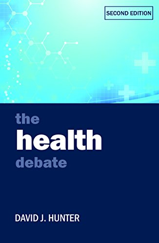 The health debate (Policy and Politics in the Twenty-First Century)