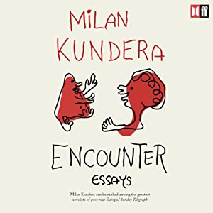 Encounter | [Milan Kundera]