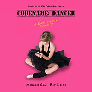 Codename: Dancer: A Dani Spevak Mystery, Book 1 | [Amanda Brice]
