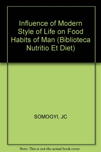 Influence Of Modern Style Of Life On Food Habits Of Man (Biblioteca Nutritio Et Diet)