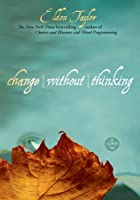 Change Without Thinking: An InnerTalk® 3-DVD Program!