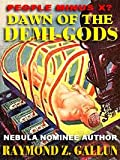 img - for Dawn of the Demi-Gods [The Demi-Gods Saga] An SF Classic of Genetic Engineering and Nanotechnology book / textbook / text book