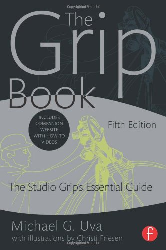 The Grip Book: The Studio Grip's Essential Guide