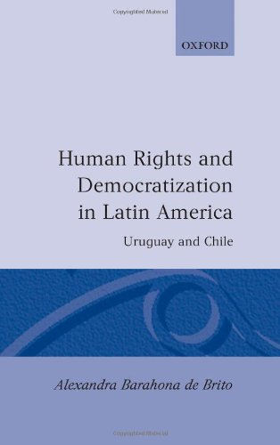 Human Rights and Democratization in Latin America: Uruguay and Chile (Oxford Studies in Democratization)