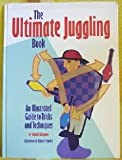img - for Ultimate Juggling Book an Illustrated Guide book / textbook / text book