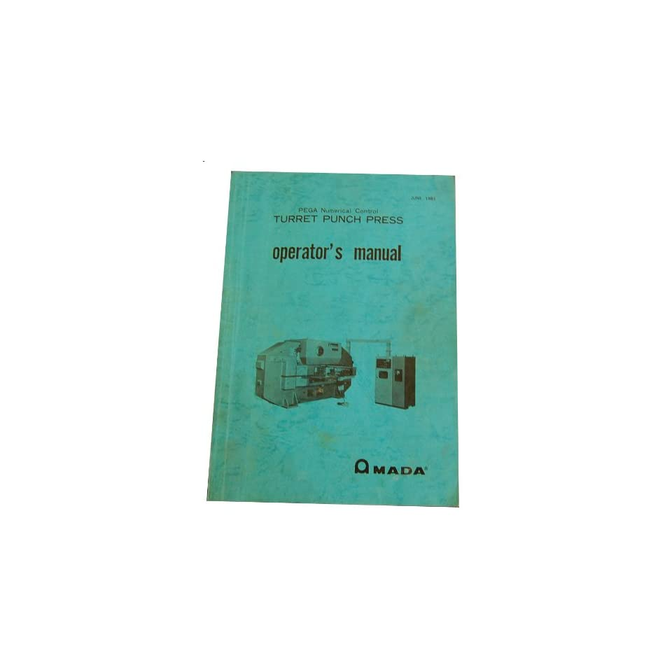 Amada PEGA NC Turret Punch Press Operators Manual Amada